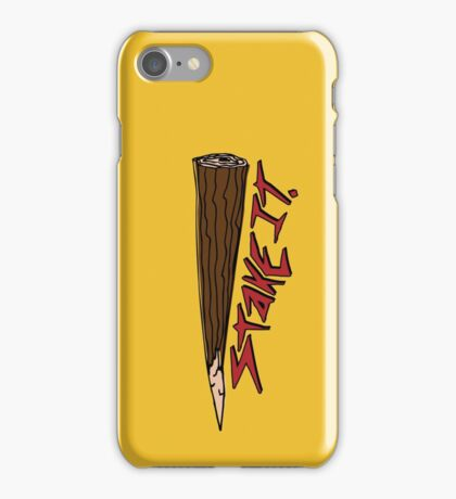 Just put a Stake in it iPhone Case/Skin