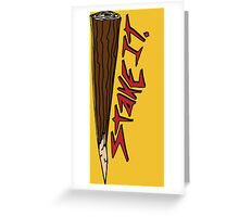 Just put a Stake in it Greeting Card
