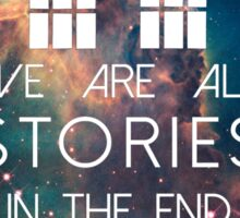 We Are All Stories Sticker