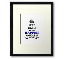 Keep Calm and Let RAPPISI Handle it Framed Print