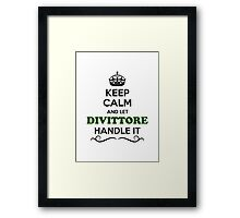 Keep Calm and Let DIVITTORE Handle it Framed Print