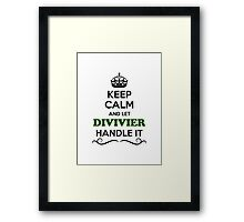Keep Calm and Let DIVIVIER Handle it Framed Print