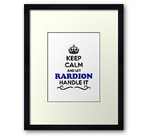 Keep Calm and Let RARDION Handle it Framed Print