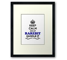 Keep Calm and Let RAREBIT Handle it Framed Print