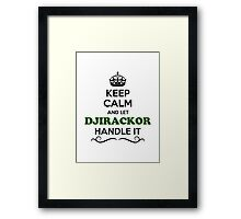 Keep Calm and Let DJIRACKOR Handle it Framed Print