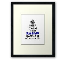 Keep Calm and Let RASAW Handle it Framed Print