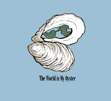 The World is My Oyster Unisex T-Shirt