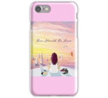 You Should Be Here~Kehlani iPhone Case/Skin