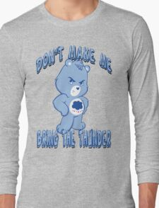 Grumpy Care Bear - Bring the Thunder Long Sleeve T-Shirt