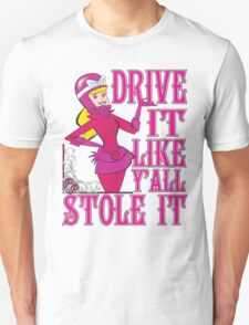 Penelope Pitstop - Drive It Like Y'all Stole It -  T-Shirt