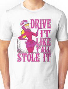 Penelope Pitstop - Drive It Like Y'all Stole It -  Unisex T-Shirt