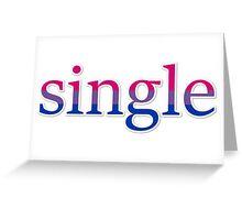 Single - bisexual Greeting Card