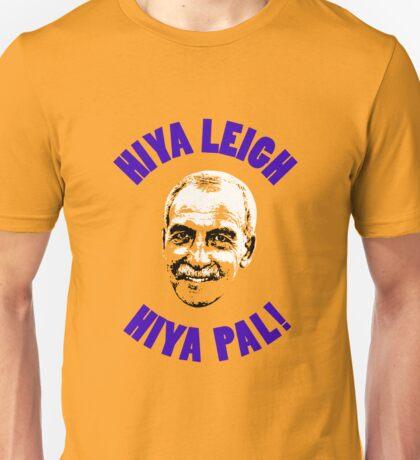 Hiya Leigh, Hiya Pal! Unisex T-Shirt