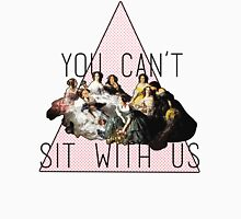 """""""You Can't Sit With Us"""" Empress Eugenie surrounded by her Ladies-in-Waiting Unisex T-Shirt"""