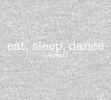 Eat, Sleep, Dance. Repeat. (Light) Kids Clothes
