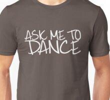 Ask Me To Dance (Light) Unisex T-Shirt