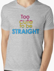 Too cute to be straight - pansexual Mens V-Neck T-Shirt