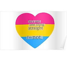 Let's get one thing straight, I'm not - Pansexual heart flag Poster