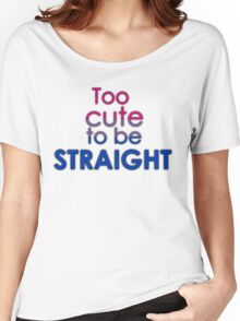 Too cute to be straight - bisexual Women's Relaxed Fit T-Shirt