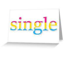 Single - pansexual Greeting Card