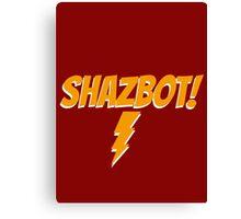 Shazbot! Canvas Print