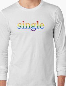 Single - LGBT Long Sleeve T-Shirt