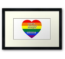 Let's get one thing straight, I'm not - LGBT heart flag Framed Print