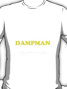 Keep Calm and Let DAMPMAN Handle it T-Shirt