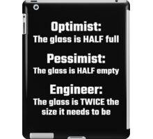Optimist, Pessimist, Engineer iPad Case/Skin