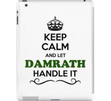 Keep Calm and Let DAMRATH Handle it iPad Case/Skin