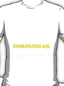 Keep Calm and Let DOROUDGAR Handle it T-Shirt