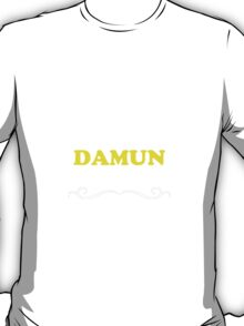 Keep Calm and Let DAMUN Handle it T-Shirt
