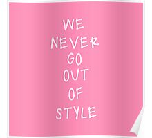 We never go out of style Poster