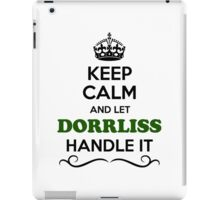 Keep Calm and Let DORRLISS Handle it iPad Case/Skin