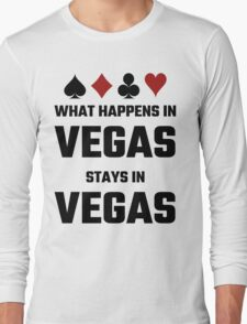 What Happens In Vegas Stays In Vegas Long Sleeve T-Shirt