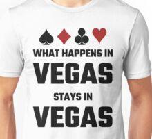 What Happens In Vegas Stays In Vegas Unisex T-Shirt