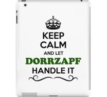 Keep Calm and Let DORRZAPF Handle it iPad Case/Skin