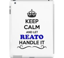 Keep Calm and Let REATO Handle it iPad Case/Skin