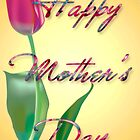 Happy  Mother's Day # 3 by Junior Mclean