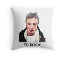 Yo Bitch Throw Pillow