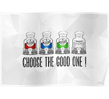 Choose the Good one ! Poster