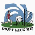 Don't Kick me! by artyrau