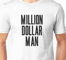 Million Dollar Man Unisex T-Shirt