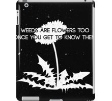 Weeds are Flowers Too iPad Case/Skin
