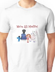 We're All Misfits! Unisex T-Shirt