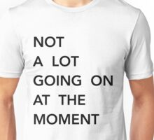 Not a lot going on at the moment t-shirt taylor swift uk usa swiftie Unisex T-Shirt