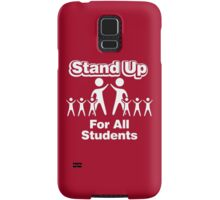 Stand Up For All Students Samsung Galaxy Case/Skin
