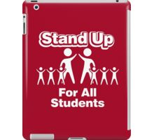 Stand Up For All Students iPad Case/Skin