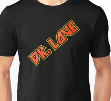 Calling Doctor Love Unisex T-Shirt