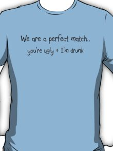 The perfect match..male T-Shirt